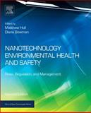 Nanotechnology Environmental Health and Safety : Risks, Regulation, and Management, , 1455731889