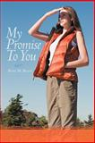 My Promise to You, Rose M. Brate, 1477201882