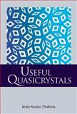 Useful Quasicrystals, Dubois, Jean-Marie, 9812561889