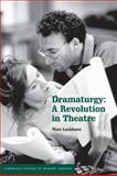 Dramaturgy : A Revolution in Theatre, Luckhurst, Mary, 0521081882