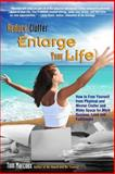 Reduce Clutter, Enlarge Your Life, Tom Marcoux, 0615991882