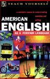 Teach Yourself American English : As a Foreign Language, Sandra Stevens, 065801188X