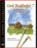 Corel WordPerfect 7 for Windows 95 : Standard Edition: A Second Course, Bunin, Rachel B. and Ericksen, Linda, 0760051887