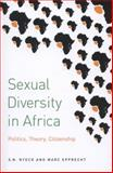 Sexual Diversity in Africa : Politics, Theory, and Citizenship, Nyeck, S. N. and Epprecht, Marc, 0773541888
