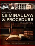 Criminal Law and Procedure : An Overview, Bacigal, Ronald J. and Tate, Mary Kelly, 1133591884