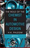 The Role of the Chemist in Automotive Design, Phlegm, H. K., 1420071882