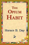 The Opium Habit, Horace B. Day, 1421821885