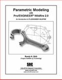 Parametric Modeling with Pro/Engineer Wildfire 2. 0, Shih, Randy, 1585031887