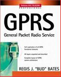 GPRS : General Packet Radio Service, Bates, Regis, 0071381880
