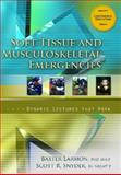 Soft Tissue and Musculoskeletal Emergencies : Dynamic Lectures That Work, Larmon, Baxter and Snyder, Scott R., 0132211882