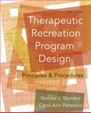 Therapeutic Recreation Program Design : Principles and Procedures, Stumbo, Norma J. and Peterson, Carol Ann, 032154188X