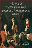 The Art of Accompaniment from a Thorough-Bass, F. T. Arnold, 0486431886