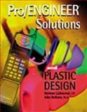 Pro/Engineer Solutions and Plastics Design, Ladouceur, Norman and McKeen, John, 156690188X