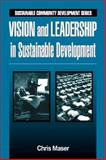 Leadership and Shared Vision, Maser, Chris, 1574441884