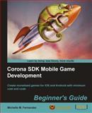 Corona SDK Mobile Game Development, Michelle M. Fernandez, 1849691886