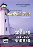 Exploring Microsoft Office PowerPoint 2003 Comprehensive- Adhesive Bound, Grauer, Robert T. and Barber, Maryann, 013145188X