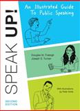 Speak Up : An Illustrated Guide to Public Speaking, Fraleigh, Douglas M. and Tuman, Joseph S., 0312621884