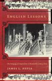 English Lessons : The Pedagogy of Imperialism in Nineteenth-Century China, Hevia, James Louis, 0822331888