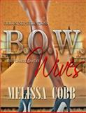 B. O. W. : Bitches over Wives, Cobb and Cobb, Melissa, 0989131882