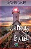 Guía Práctica Del Espiritista, Miguel Vives, 1495471888