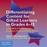 Differentiating Content for Gifted Learners in Grades 6-12 : A CD-ROM of Customizable Extensions Menus and Study Guides, Winebrenner, Susan, 1575421887