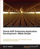 Oracle ADF Enterprise Application Development - Made Simple, Vesterli, Sten E., 1849681880