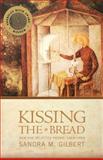 Kissing the Bread, Sandra M. Gilbert, 0393321894