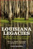 Louisiana Legacies 1st Edition