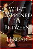 What Happened in Between, L. Scar, 1496111893