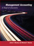 Management Accounting : A Road of Discovery, Mackey, James T. and Thomas, Michael F., 053887189X
