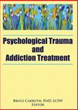 Psychological Trauma and Addiction Treatment, , 0789031892