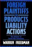 Foreign Plaintiffs in Products Liability Actions, Warren Freedman, 0899301894