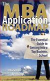 The MBA Application Roadmap, Stacy Blackman and Daniel J. Brookings, 0912301899