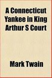 A Connecticut Yankee in King Arthur S Court, Mark Twain, 1152881892