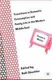 Transitions in Domestic Consumption and Family Life in the Modern Middle East : Houses in Motion, Shechter, Relli, 1403961891