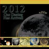 2012: Our Destiny Has Arrived, Rick Hodge, 1456741896