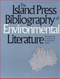 The Island Press Bibliography of Environmental Literature, Yale School of Forestry and Environmental Studies Staff, 1559631899