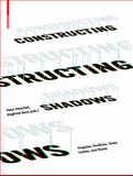 Constructing Shadows : Pergolas, Pavilions, Tents, Cables, and Plants, , 3038211893