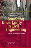 Bounding Uncertainty in Civil Engineering : Theoretical Background, Bernardini, Alberto and Tonon, Fulvio, 3642111890
