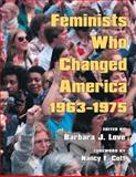 Feminists Who Changed America, 1963-1975, , 025203189X