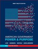 American Government : Power and Purpose, Lowi, Theodore J. and Ginsberg, Benjamin, 0393921891