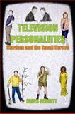 Television Personalities : Stardom and the Small Screen, Bennett, James, 0415481899