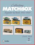 Collectfing Matchbox, Charlie Mack, 0764341898