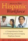 HR and the New Hispanic Workforce, Louis E. V. Nevaer and Vaso Perimenis Ekstein, 0891061894