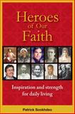Heroes of Our Faith, Patrick Sookhdeo, 0982521898