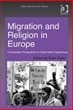 Migration and Religion in Europe : Comparative Perspectives on South Asian Experiences (Ebk-Epub), Gallo, Ester and Falzon, Mark-Anthony, 1472401891