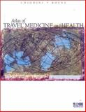 Atlas of Travel Medicine and Health, Chiodini, Jane, 1550091891
