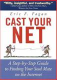 Cast Your Net, Eric F. Fagan, 1558321896