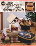 Heaven Sent Fruit, Debbie Cole, 1601401892
