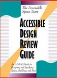 Accessible Design Review Guide : ADA Compliance for Architectural Plans and Specifications, Accessible Space Team Staff, 0070001898